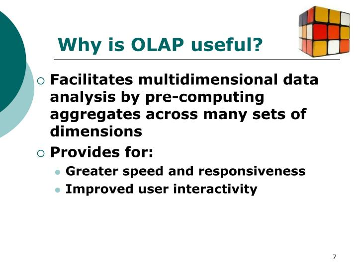 Why is OLAP useful?