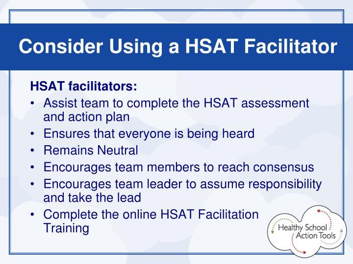 Consider Using a HSAT Facilitator