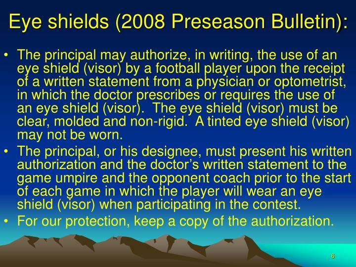 Eye shields (2008 Preseason Bulletin):