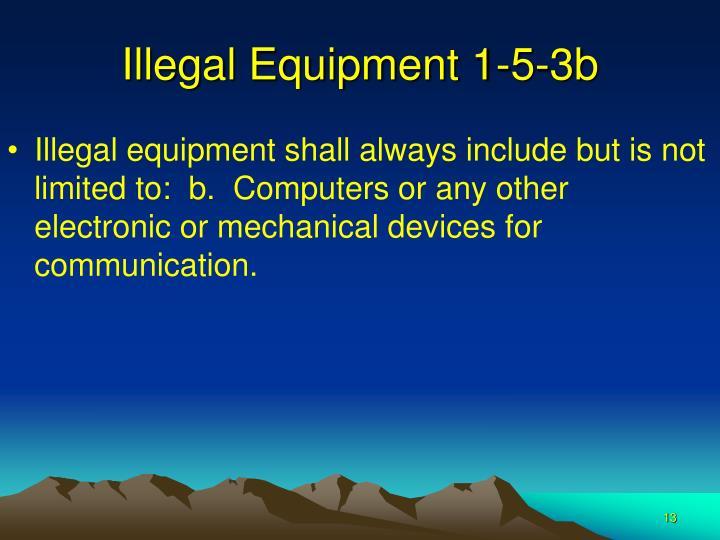 Illegal Equipment 1-5-3b