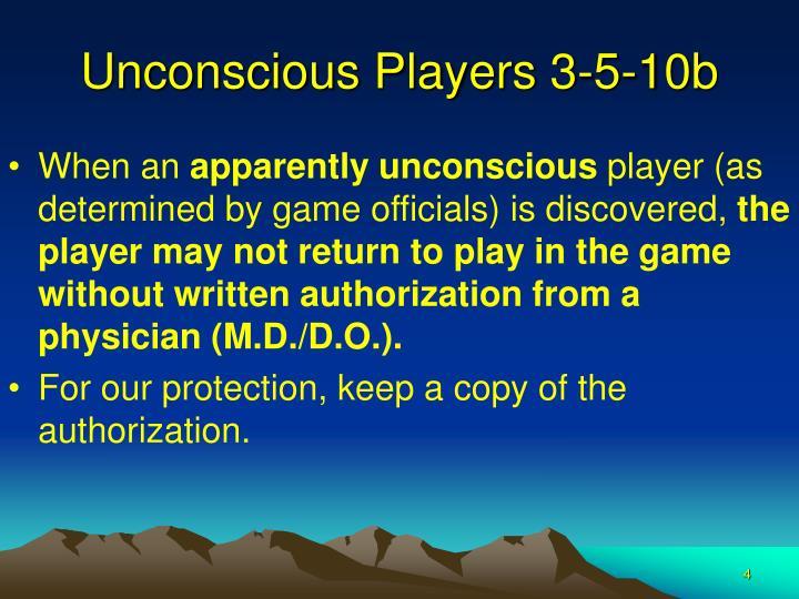 Unconscious Players 3-5-10b