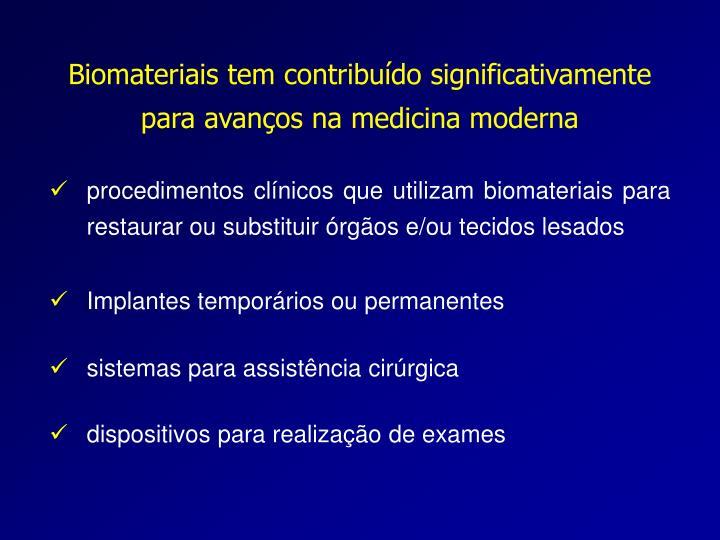 Biomateriais tem contribuído significativamente para avanços na medicina moderna