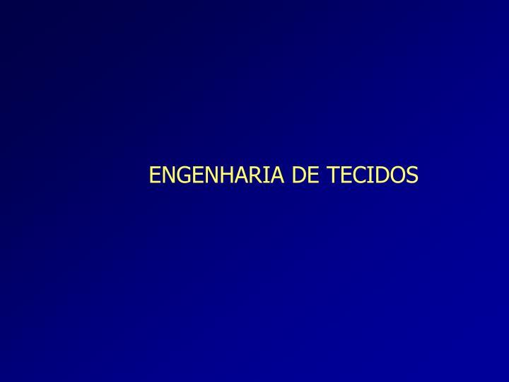 ENGENHARIA DE TECIDOS
