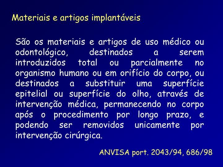 Materiais e artigos implantáveis