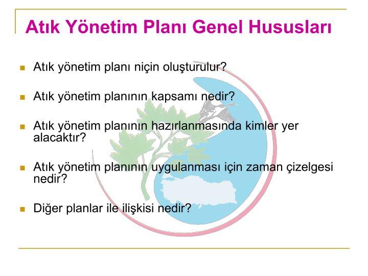 Atık Yönetim Planı Genel Hususları