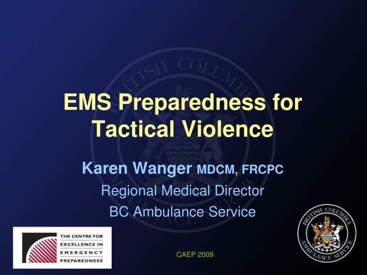 Ems preparedness for tactical violence