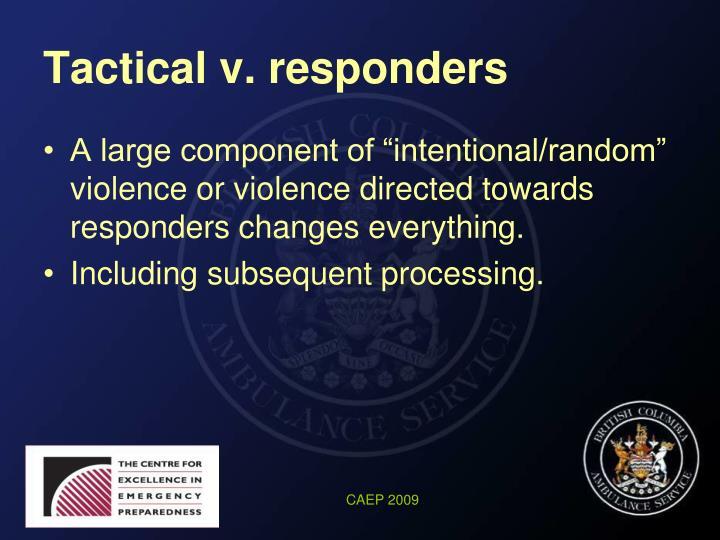 Tactical v. responders