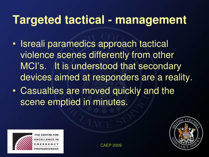 Targeted tactical - management