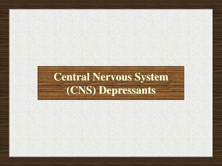 Central nervous system cns depressants