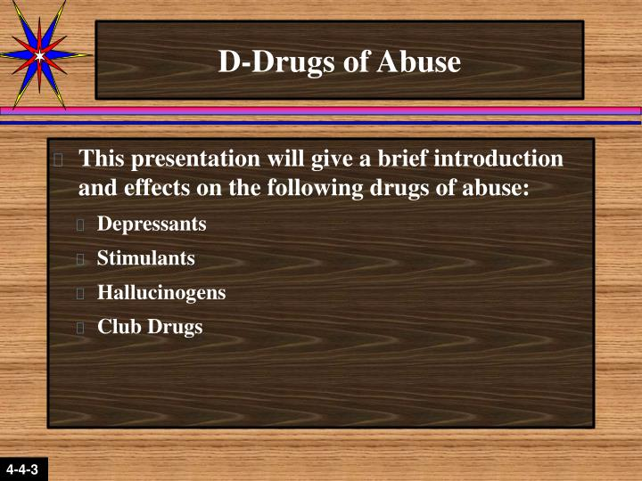 D drugs of abuse
