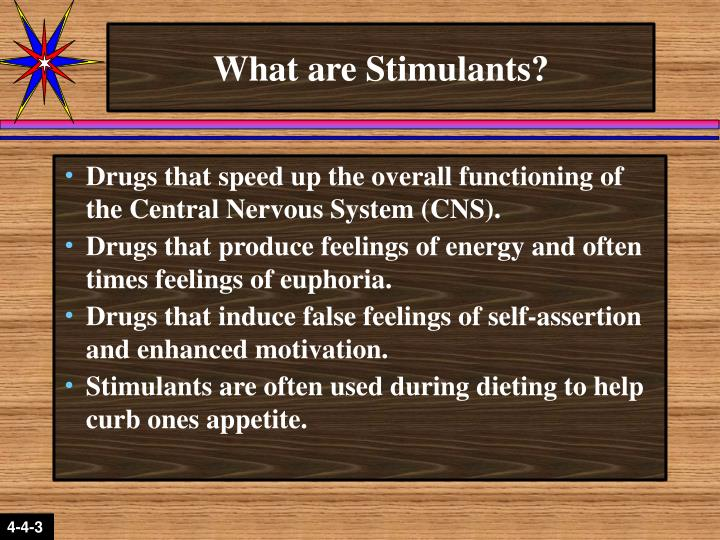 What are Stimulants?