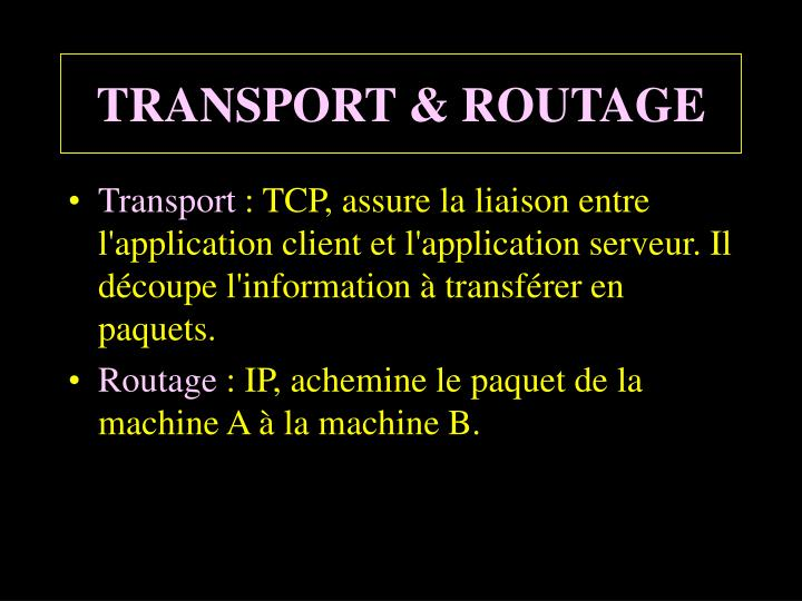 TRANSPORT & ROUTAGE