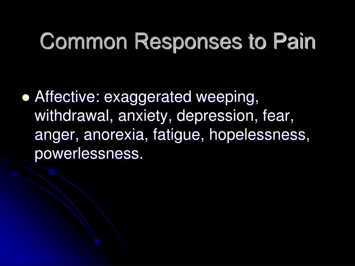 Common Responses to Pain