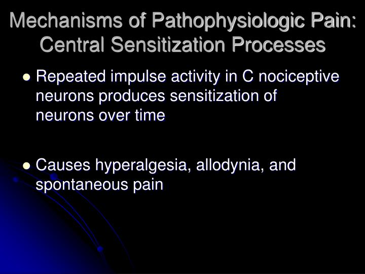 Mechanisms of Pathophysiologic Pain: