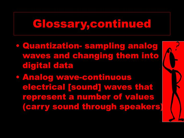 Glossary,continued