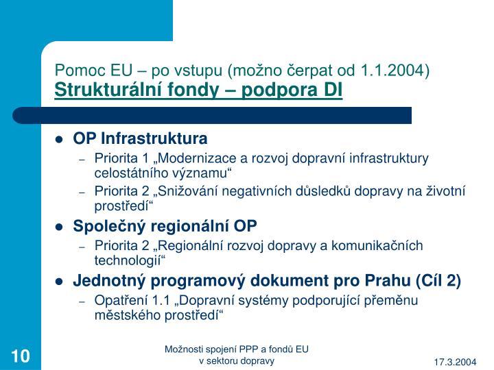 Pomoc EU – po vstupu (možno čerpat od 1.1.2004)