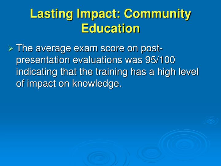 Lasting Impact: Community Education