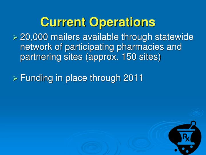 20,000 mailers available through statewide network of participating pharmacies and partnering sites (approx. 150 sites)