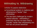 withholding vs withdrawing