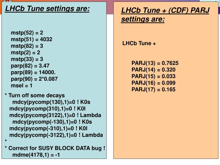 LHCb Tune settings are: