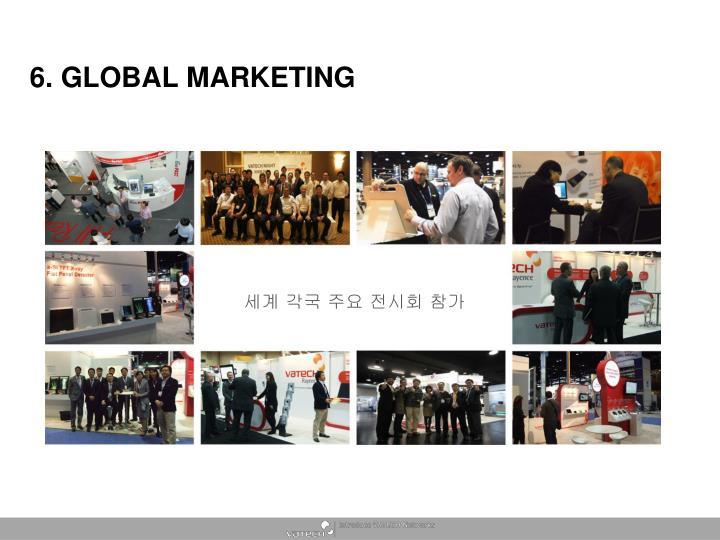 6. GLOBAL MARKETING