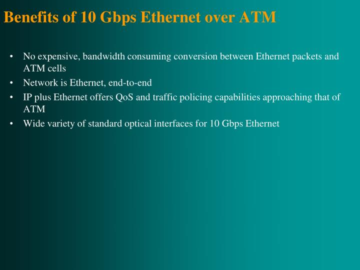 Benefits of 10 Gbps Ethernet over ATM