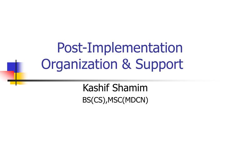 post implementation organization support