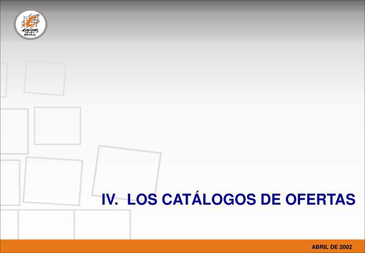 IV.  LOS CATÁLOGOS DE OFERTAS