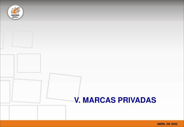 V. MARCAS PRIVADAS