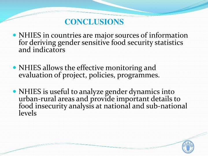 NHIES in countries are major sources of information for deriving gender sensitive food security statistics and indicators