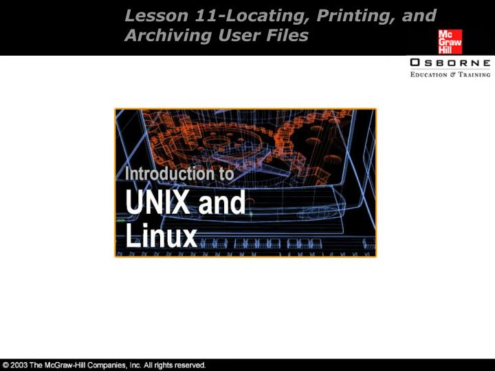 Lesson 11 locating printing and archiving user files