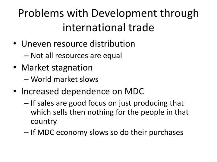Problems with Development through international trade