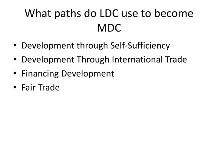 What paths do LDC use to become MDC