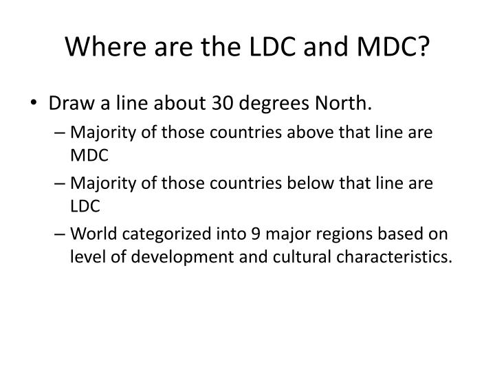 Where are the LDC and MDC?