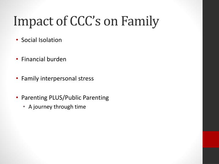 Impact of CCC's on Family