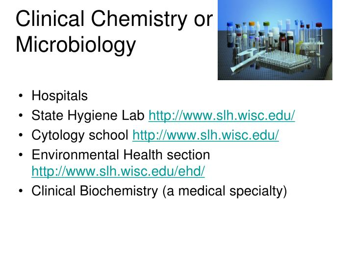 Clinical Chemistry or Microbiology