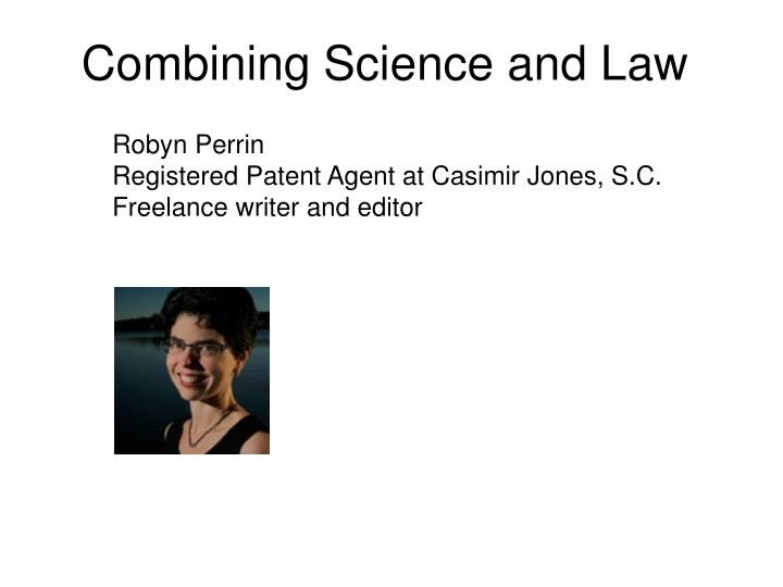 Combining Science and Law