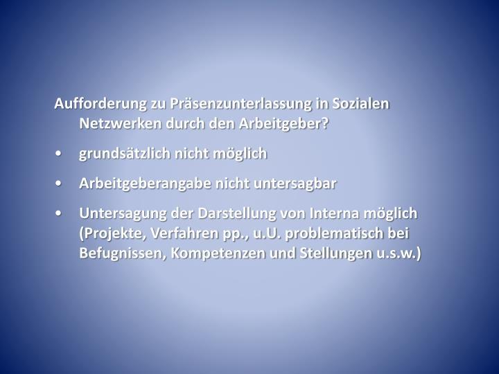 Aufforderung zu Präsenzunterlassung in Sozialen Netzwerken durch den Arbeitgeber?