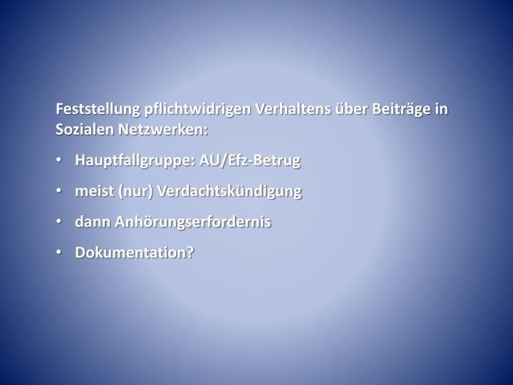 Feststellung pflichtwidrigen Verhaltens über Beiträge in Sozialen Netzwerken: