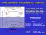 large uncertainty in atmospheric hg chemistry