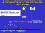 space based measurements of hcho columns as constraints on volatile organic compound voc emissions