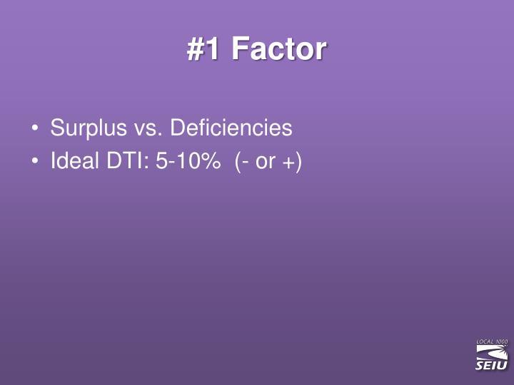 #1 Factor