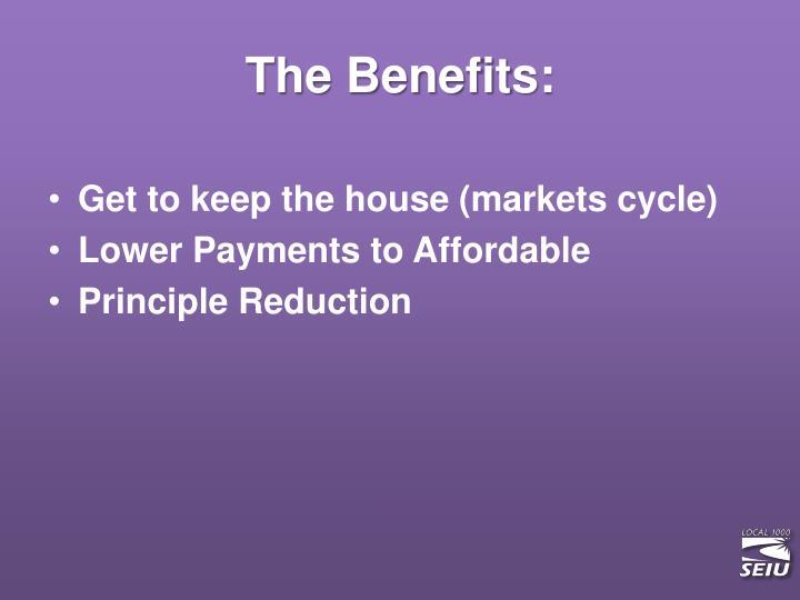 The Benefits: