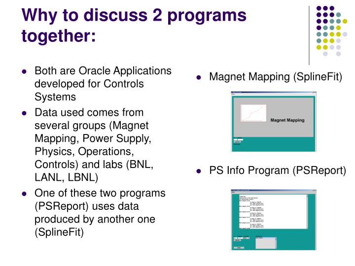 Why to discuss 2 programs together