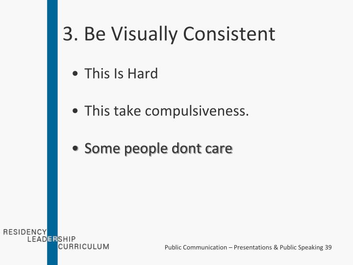 3. Be Visually Consistent