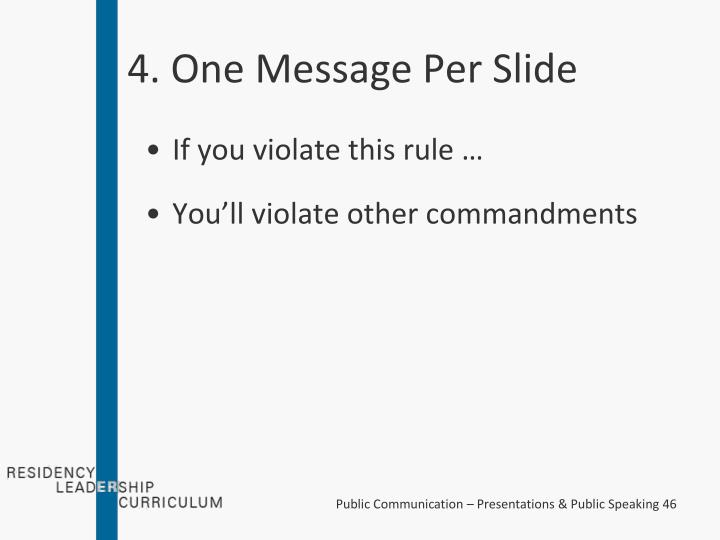 4. One Message Per Slide