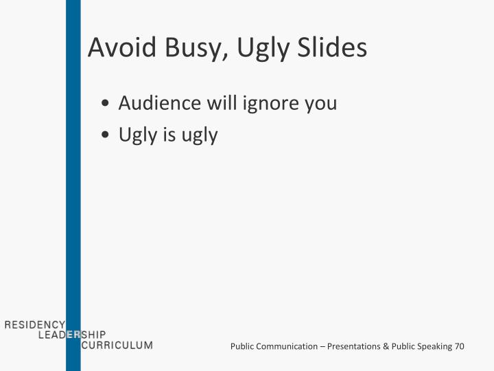 Avoid Busy, Ugly Slides