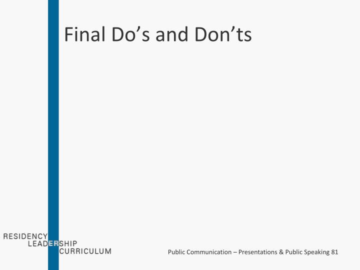 Final Do's and Don'ts