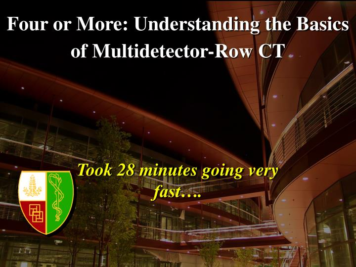 four or more understanding the basics of multidetector row ct n.