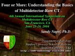 four or more understanding the basics of multidetector row ct1
